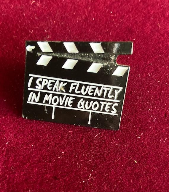 I Speak in Fluent Movie Quotes Enamel Pin