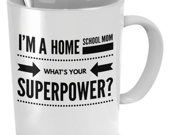 Home School Mom what's your superpower Mug