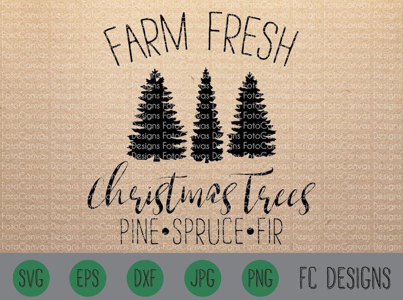 Farm Fresh Christmas Trees Svg Pine Spruce Fir Holidays Etsy