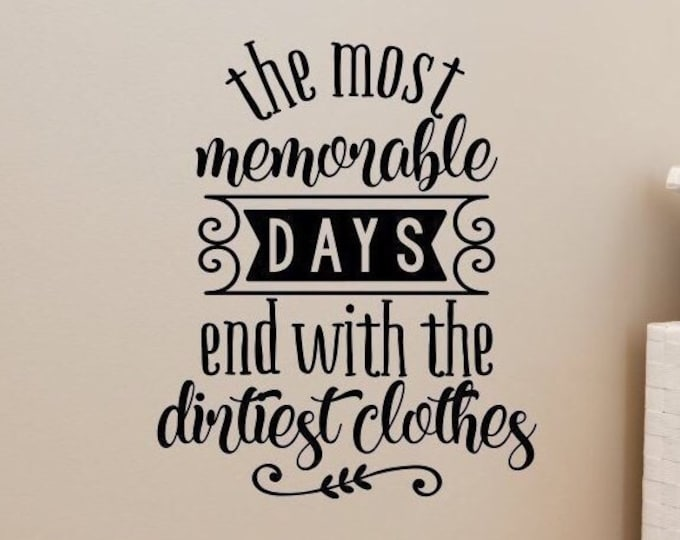 laundry room wall decal, Most memorable days.. dirtiest clothes, laundry room decor, laundry wall decal, laundry decal, mudroom decal