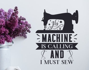Sewing machine wall decor, sewing wall decal, and I must sew, you sew girl,