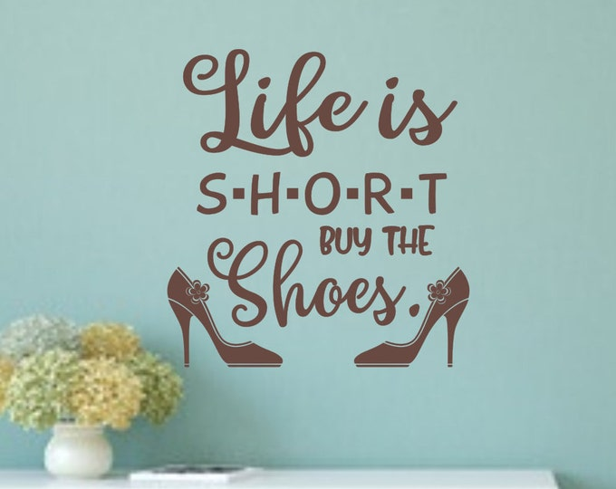 High heels wall decal sticker, Life is short buy the shoes, conquer the world, shoe wall decal, girls room decor