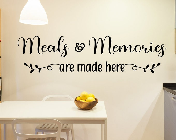 Meals and Memories, are made here, kitchen wall decor, farmhouse kitchen, dining room wall art, kitchen decal, kitchen wall sticker