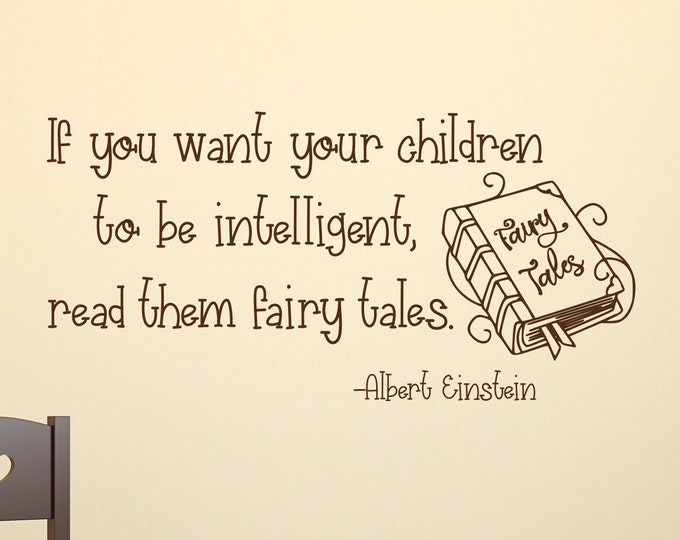 Reading wall decal, albert einstein, fairy tales quote, build imagination, read them fairy tales, If you want children to be intelligent
