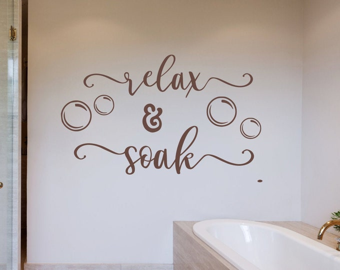 Relax and soak decal, mirror decal, bathroom wall decal, relax and unwind,