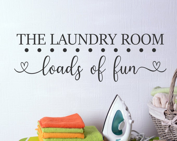 The laundry room, Loads of fun, laundry wall decal, laundry room decal, laundry wall art, laundry decal, laundry room decor, laundry sign