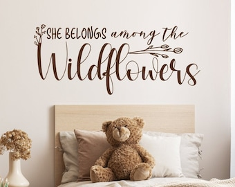 Baby girl nursery decal - wall decal - girl nursery decor, She belongs among the wildflowers, she's a wildflower, wild and free, tom petty