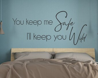 You keep me safe, I'll keep you wild wall decal, love bedroom sign, master bedroom decor, over bed decor, gold polka dot decals