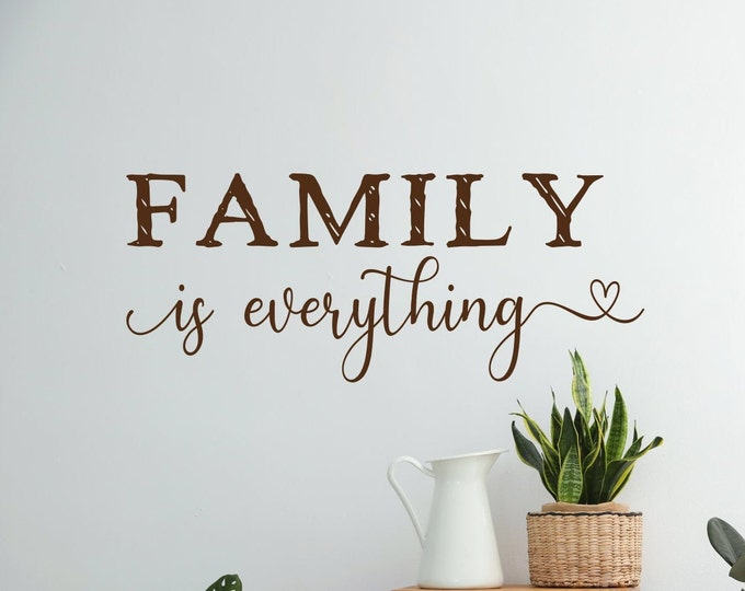 family wall decal, family is everything, family room decor, family vinyl decal, family quote, family sign, farmhouse decor, wall decor