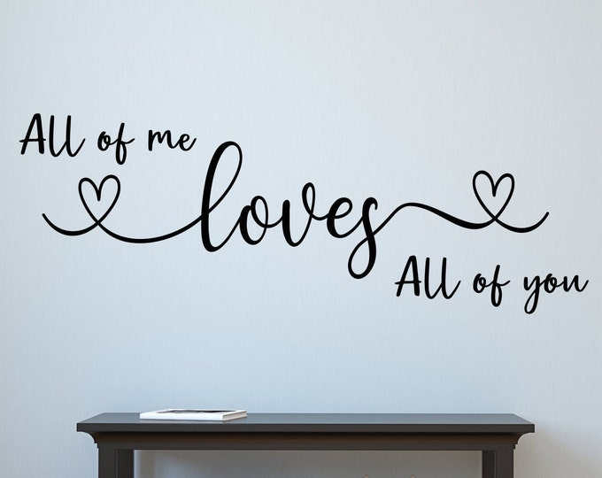All of me loves all of you wall decal | wall decal for bedroom | bedroom wall art | master bedroom wall decal decor | Nursery Wall Decal