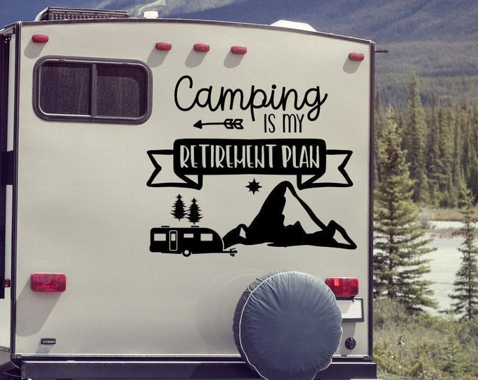 Camping rv decal, camper decal, motorhome decal, Camping is my retirement plan, retired and camping, funny rv decal