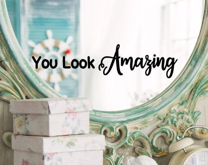 You look amazing decal, laptop decal, spa bathroom decal, positive affirmation decal, mirror decal