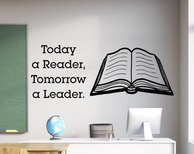 Today a reader wall decal, Tomorrow a leader // book, reading, teacher, classroom wall art