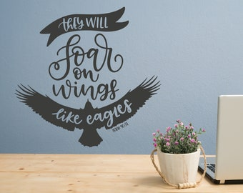 Christian wall art, They will soar on wings like eagles, Isaiah 40:31, Christian decal, Christian wall decor, Bible scripture,  wall decal