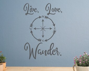 Live love wander wall decal, wanderlust decal, Not all who wander are lost, wanderlust gift,  compass wall art,