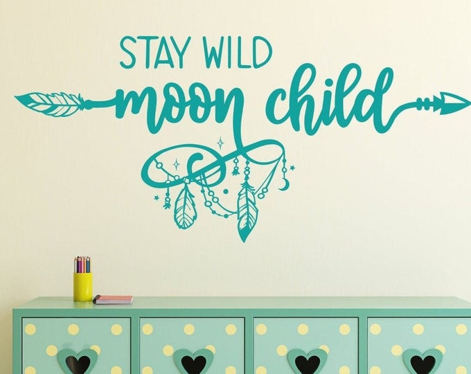 Stay wild moon child wall decal, nursery wall art, moon nursery, be wild