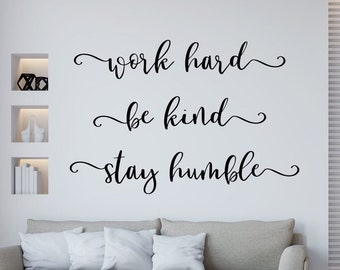 Work hard be kind stay humble wall decal
