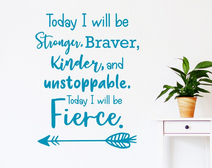 Be strong be brave be kind be Fierce wall decal, wall decor arrow decal arrow wall decal, small but fierce, fierce strong brave, she is