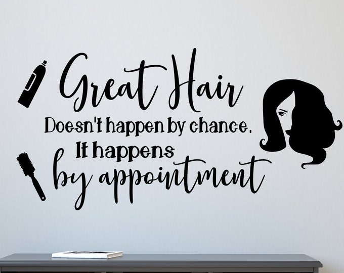 Hair salon decal, hair salon wall art, hair salon wall decal - Great hair doesn't happen by chance it happens by appointment.