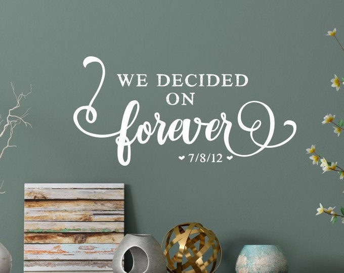 We decided on forever wall decal - Wedding decal - Newlywed wall decal - We decided on forever wall decor - Master bedroom decal- Wall quote