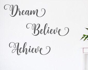 Dream Believe Achieve wall decal,  inspirational art, believe wall decal, achieve wall decal