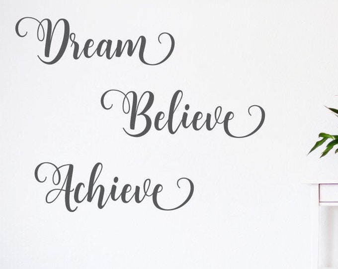 Dream Believe Achieve wall decal,  inspirational art, believe wall decal, achieve wall decal