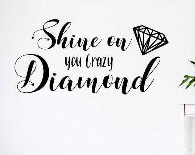 Shine on you crazy diamond wall decal// pink floyd decal, shine on decal