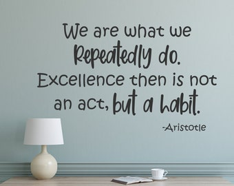 Aristotle inspirational quote, wall decal, office wall art, office decor, aristotle saying, Excellence is not an act but a habit