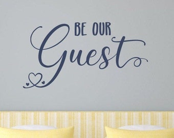 Be our guest wall decal, guest room decal, home sweet home, guest room signs, guest bedroom decor