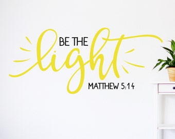 Be the light wall decal, Matthew 5 16, Christian decal, Christian wall decor, Bible scripture, christian wall art, let your light shine
