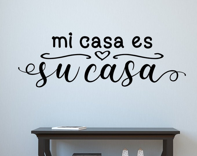 Guest room decal, entryway decor, Mi casa es su casa, be our guest, wall decal, spanish quotes, welcome wall decal, guest room decor,