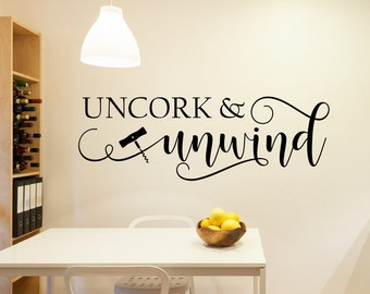 Uncork and unwind, wine wall decal, Uncork unwind, wine decal