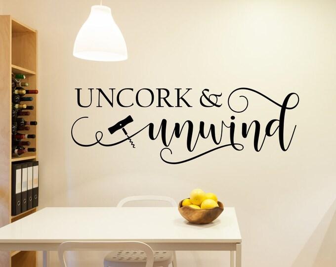 Uncork and unwind, wine wall decal, Uncork unwind, wine decal
