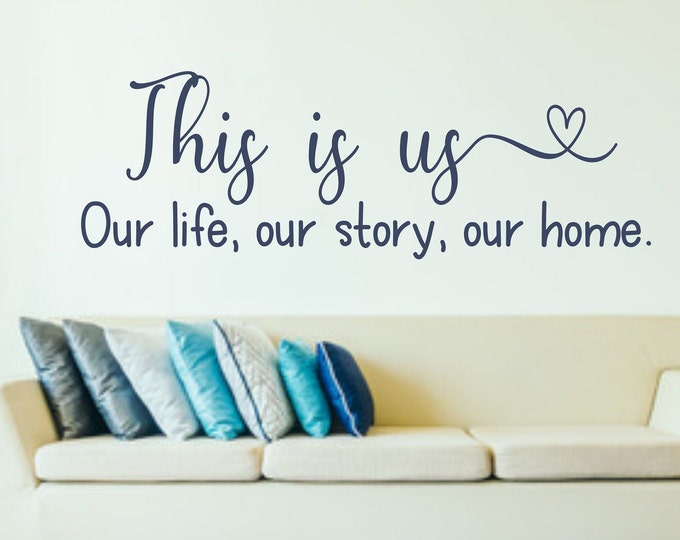 This Is Us Decal - Wall decal - Our life our story our home - Gallery Wall Decor