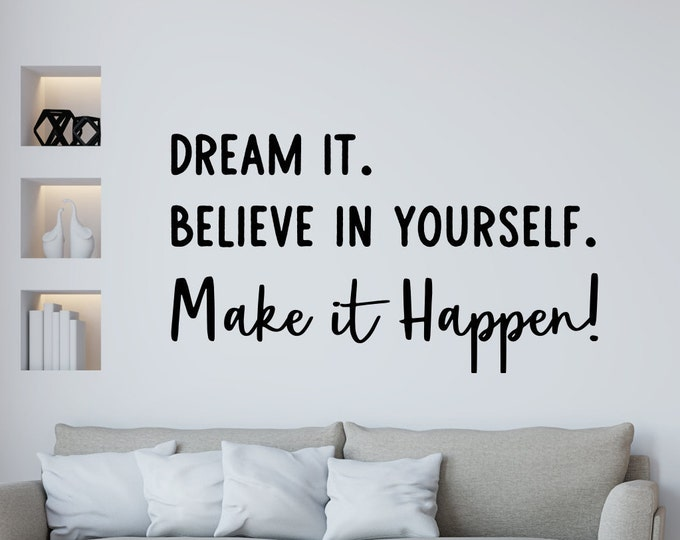 Make it happen motivational decal, wall decal, dream it, believe in yourself, dream big, just do it, mirror decal, computer decal
