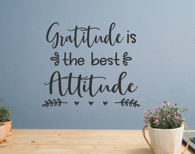 Gratitude wall decal, Gratitude is the best attitude, attitude of gratitude, gratitude decal