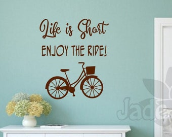 Bicycle wall decal, bicycle wall art, bicycle decal- Life is short, Enjoy the ride!