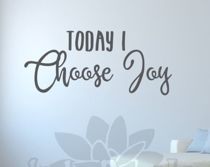Choose joy wall decal, inspirational decal, choose happy, Today I choose joy, choose joy sign, good vibes decal, positive quotes