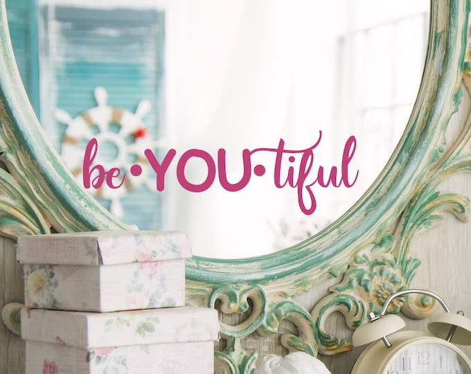Beyoutiful decal, laptop decal, girls room wall decor, be you tiful decal, affirmation decal, mirror decal