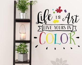 Artist wall decal, art wall decal, kids art decal, art room decal, art teacher decor, art classroom decor, Life is art live yours in color
