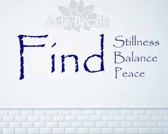 Yoga studio wall decal, Find stillness find balance find peace decal // yoga studio decor
