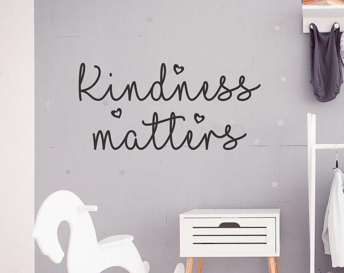 Kindness matters, be kind, wall decal, wall decor, playroom decor, preschool decor, kindness decal, always be kind, playroom wall art