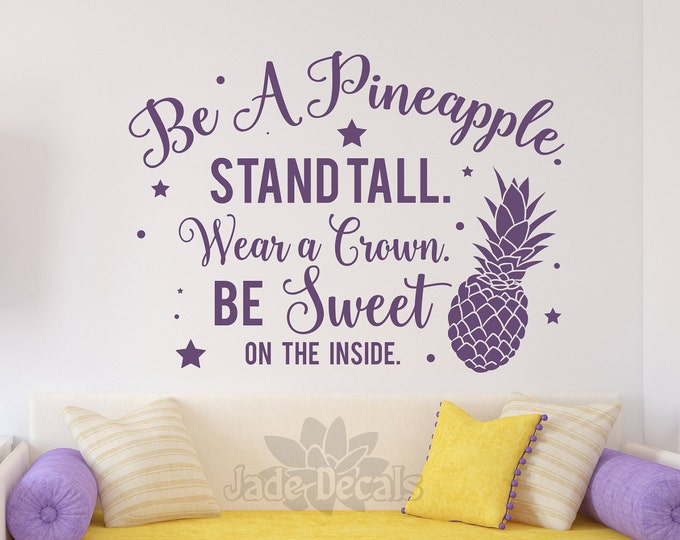 Be a pineapple wall decal, pineapple decal, pineapple quote, pineapple decal, pineapple saying, be like a pineapple