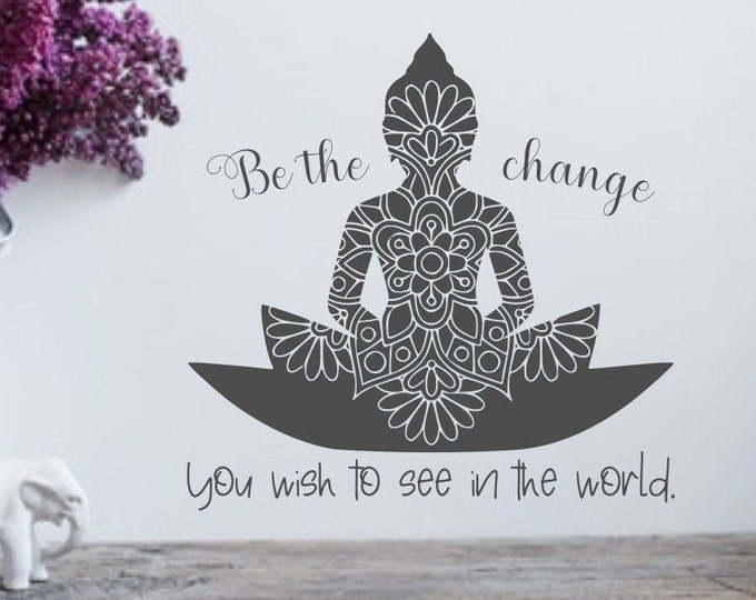 Be the change, mandala, wall decal, ghandi quote  // Be the change you wish to see in the world.