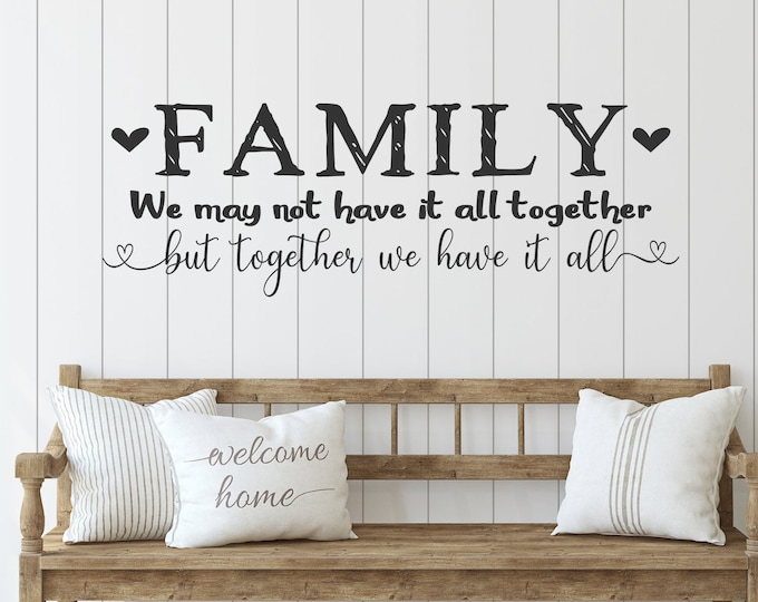 Family wall decal, family room decor, wall decal, family home decor // We may not have it all together but together we have it all