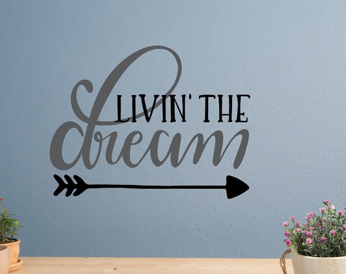 Livin the dream decal, dream wall decal, living the dream sign, the good life, arrow wall decal