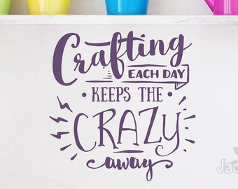 Crafting wall decal, craft room decor, craft wall decal, crafty decal, // crafting each day keeps the crazy away