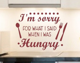 Funny kitchen decal, Kitchen wall decal, instant pot decal, dining room wall art, Im sorry for what I said when I was hungry
