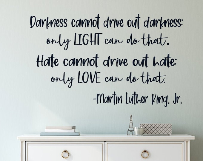 Martin Luther King Jr quote, Love quote, inspirational quotes, motivational quotes, MLK quote, light and love, quote wall art