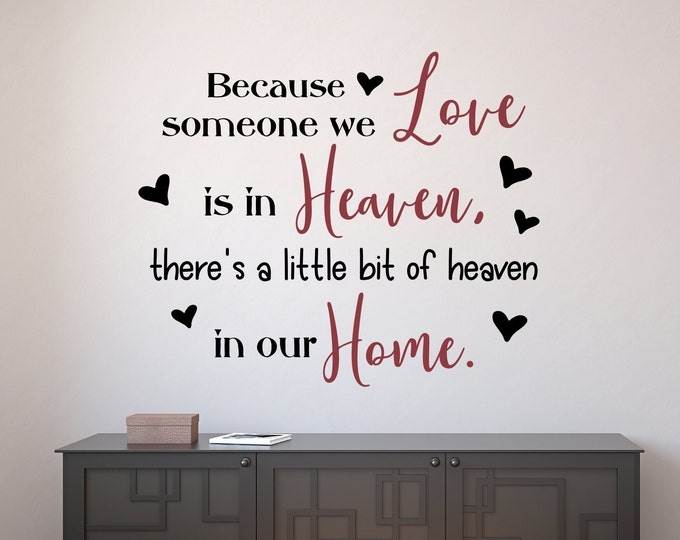 Because someone we love is in heaven, there is a little bit of heaven in our home wall decal wall sticker home decor wall art lost loved one